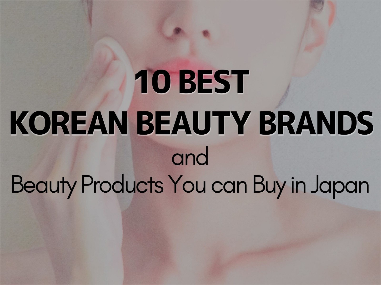 6 Best Korean Makeup and Skincare Brands - Japan Web Magazine