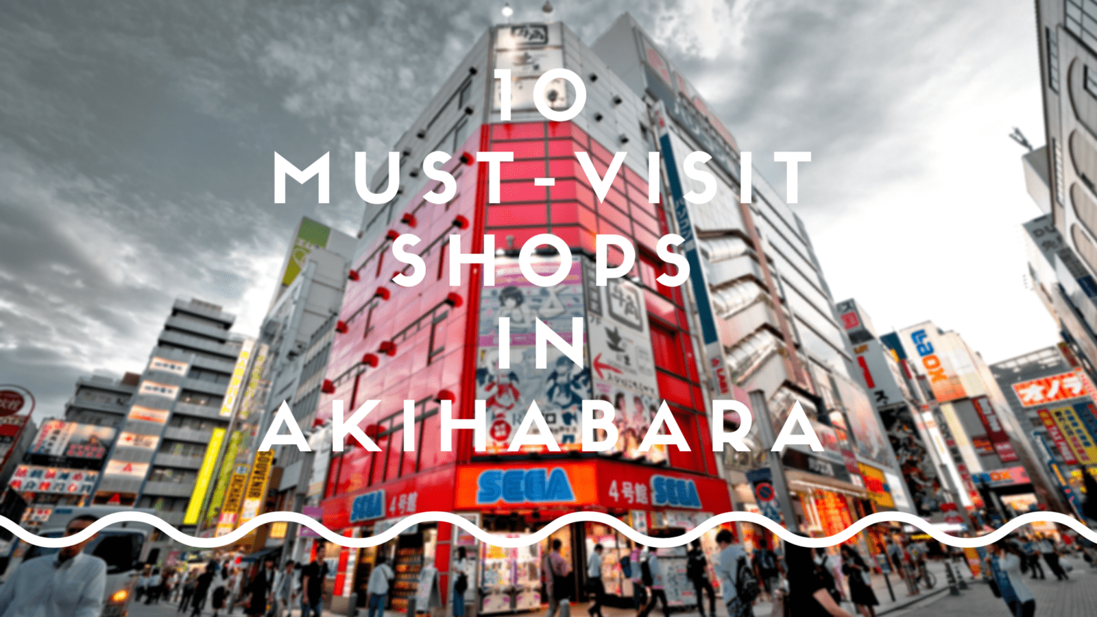 Akihabara Shopping Guide: 10 Best Shops in Akihabara - Japan