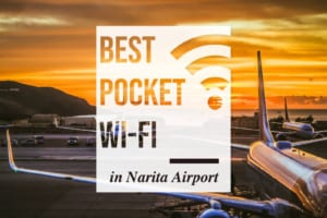 Narita Pocket WiFi: Best Pocket WiFi Rental in Narita Airport