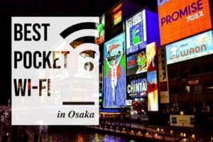 Osaka Pocket WiFi: Best Pocket WiFi Rental in Osaka 2019