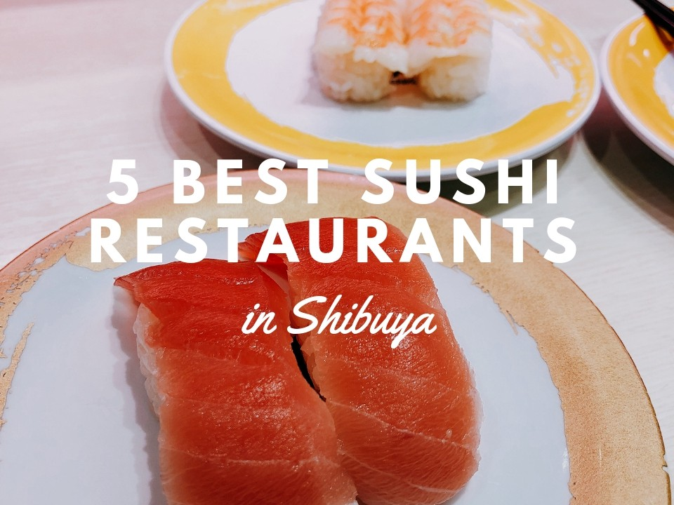 5 Best Sushi in Shibuya 2019
