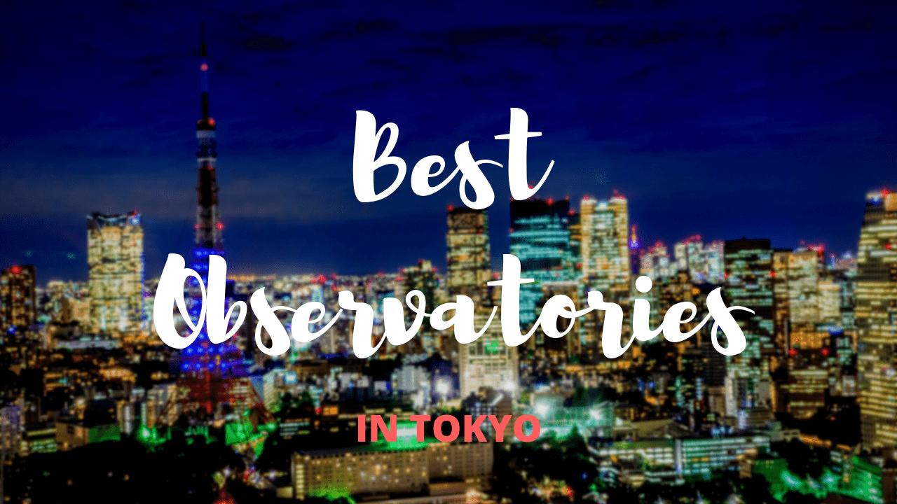 5 Best Observatories in Tokyo