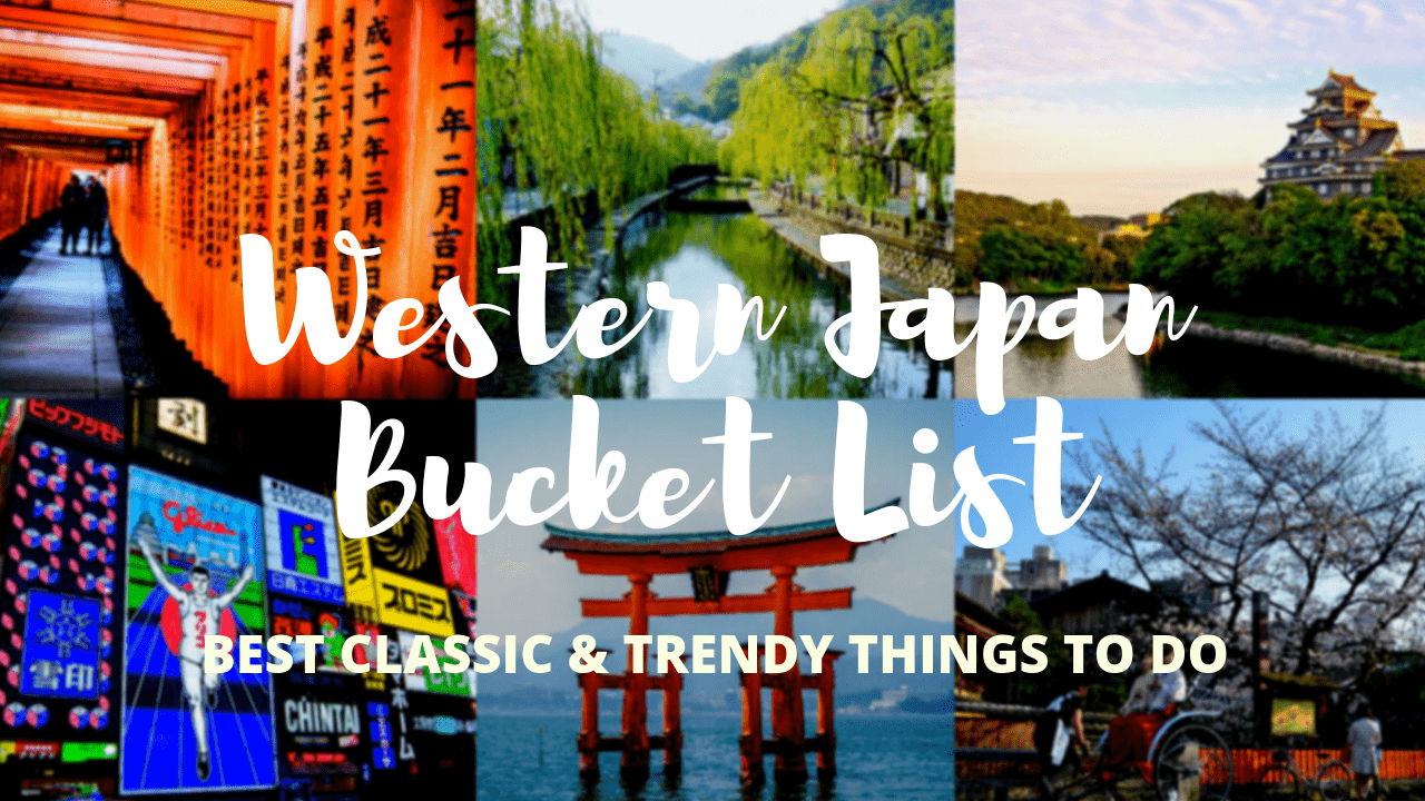 Western Japan Bucket List: Best Things to Do in Osaka, Kyoto, Hiroshima and More