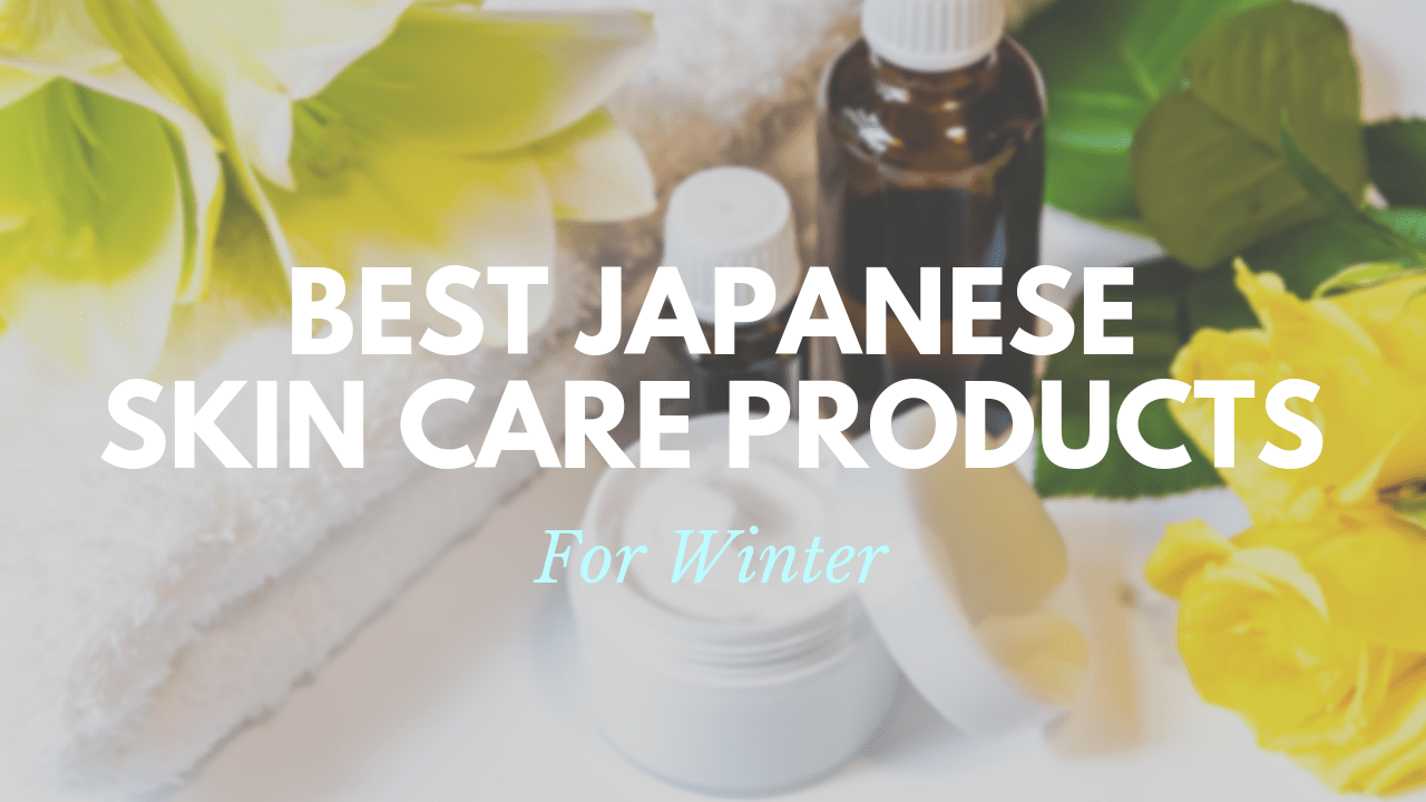 Best Japanese Skin Care to Buy in Winter