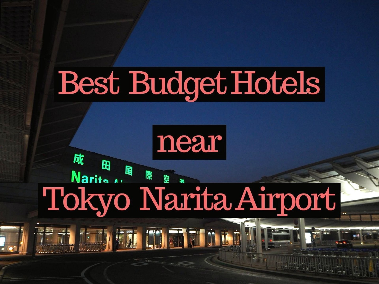 5 Best Cheap Hotels near Narita Airport 2020
