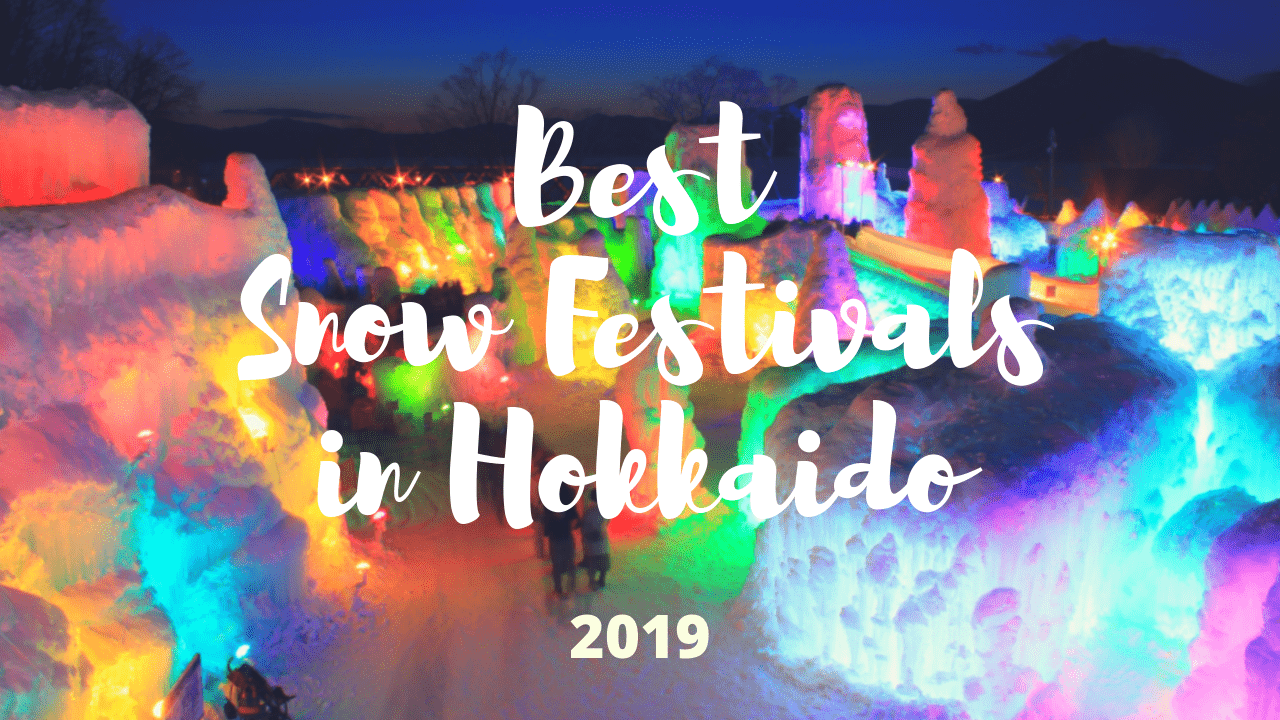 5 Best Hokkaido Snow Festivals 2019