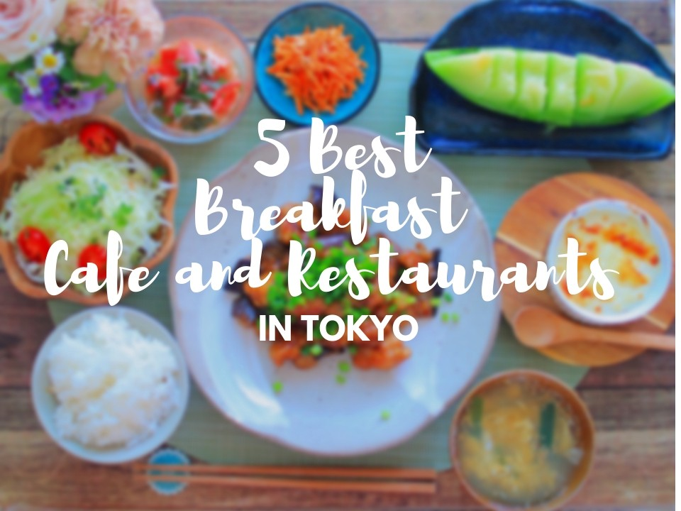 Best breakfast cafes and restaurants in Tokyo