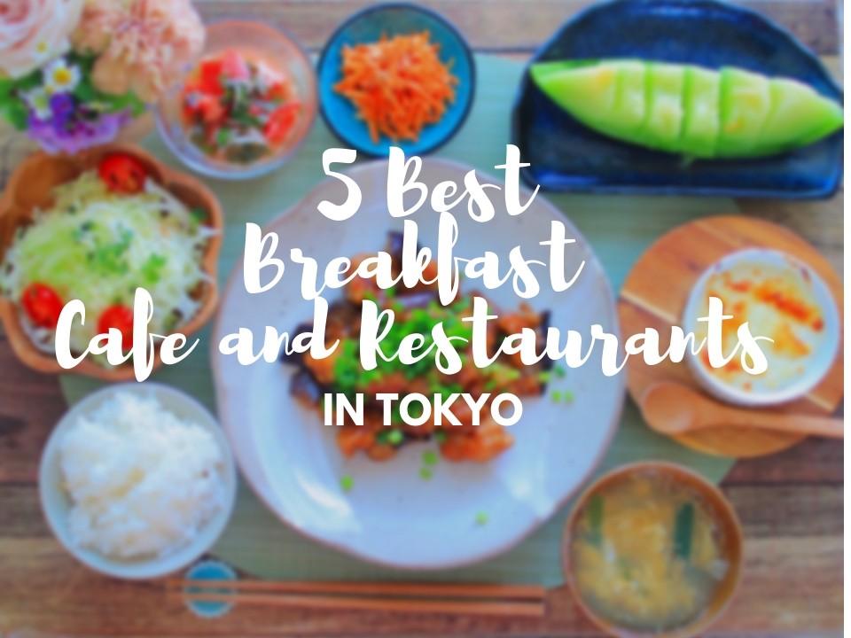 Best breakfast cafes and restaurants in Tokyo