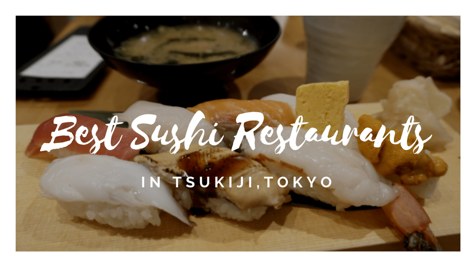 3 Best Sushi in Tsukiji 2020