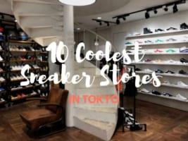 10 Best Sneaker Stores in Tokyo