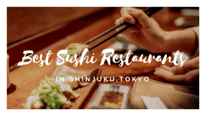 5 Best Sushi in Shinjuku