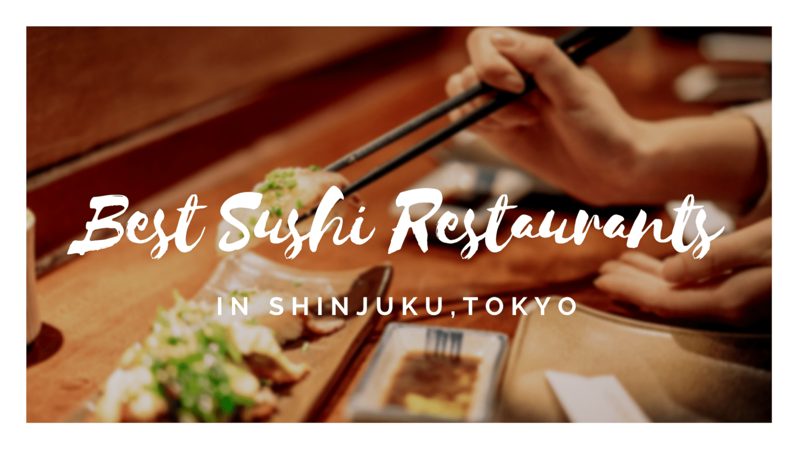 5 Best Sushi in Shinjuku 2019
