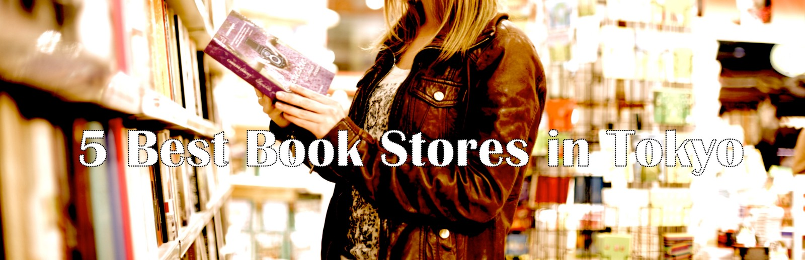 5 Best Bookstores in Tokyo