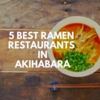 5 Best Ramen in Akihabara