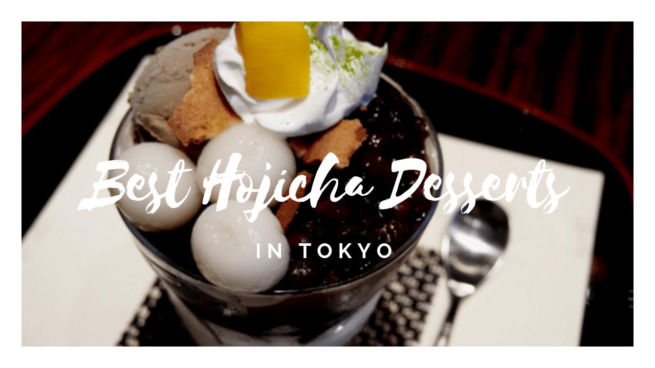 Best Hojicha Dessert Cafes in Tokyo 2019