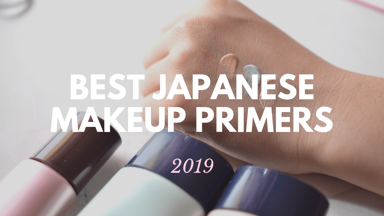 Best Japanese Makeup Primers to Buy 2019