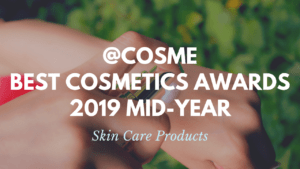Skin Care Products: Japanese Cosmetics Ranking 2019 Mid-Year