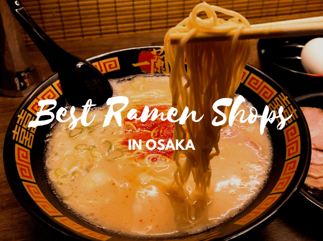Best Ramen in Osaka
