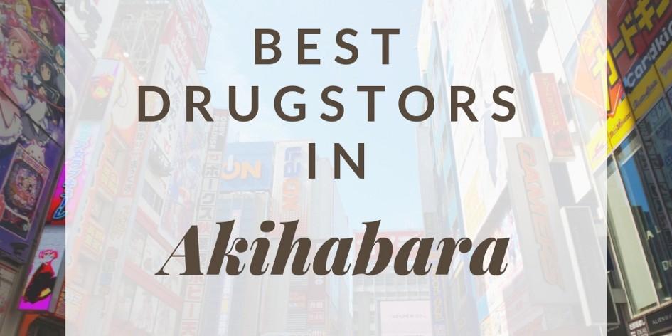 8 Best Drugstores in Akihabara