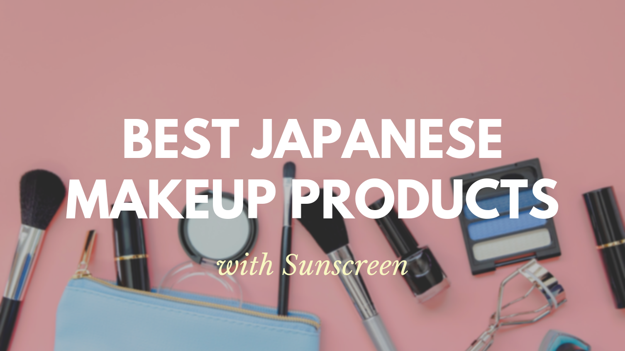 Best Makeup Products with Sunscreen 2020