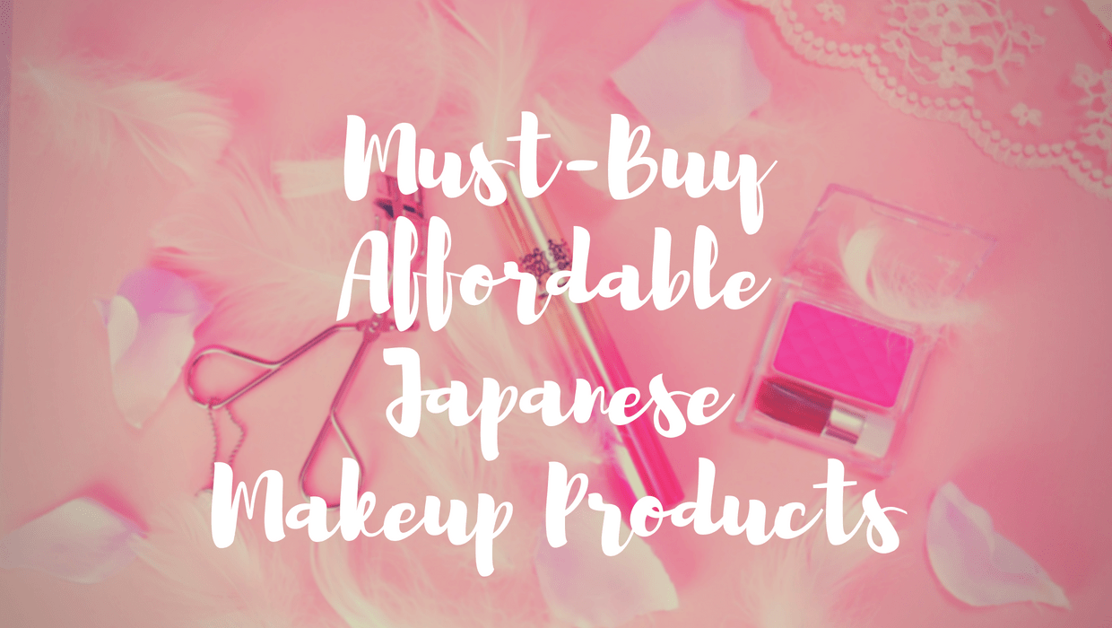 4c0c9e30cc0 5 Must-Buy Affordable Japanese Makeup Products