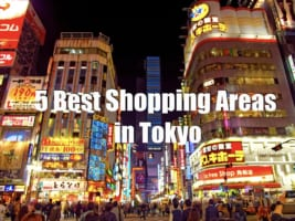 5 Best Shopping Areas in Tokyo
