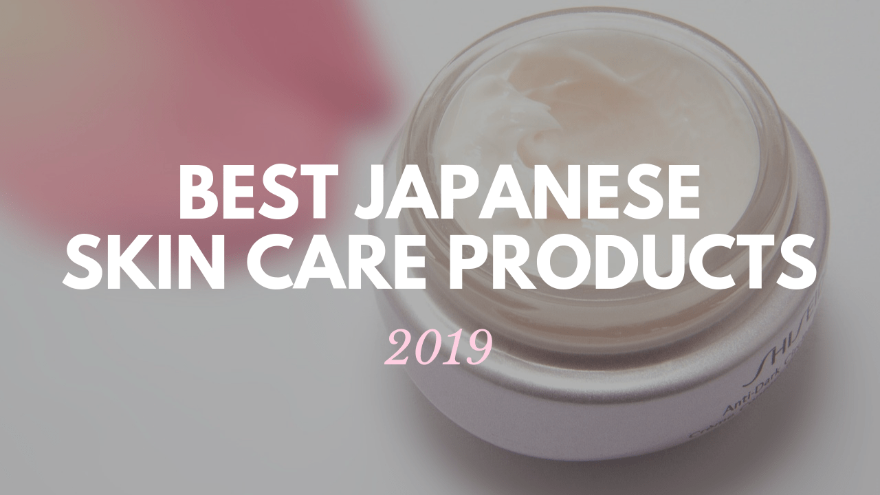 10 Best Japanese Skin Care Products 2019