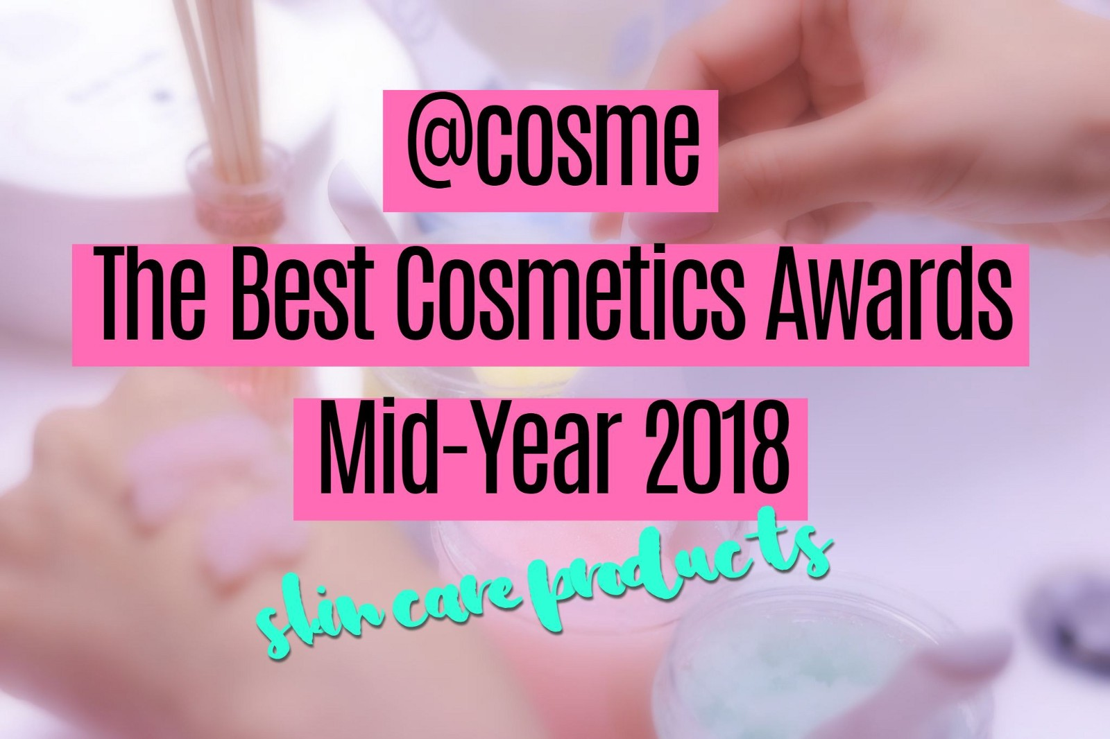 Skin Care Products: Japanese Cosmetics Ranking Mid-Year 2018 - Japan