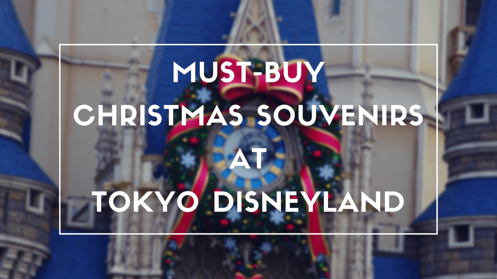 What to Buy at Tokyo Disneyland for Christmas 2018