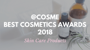 Skin Care Products: Japanese Cosmetics Ranking 2018