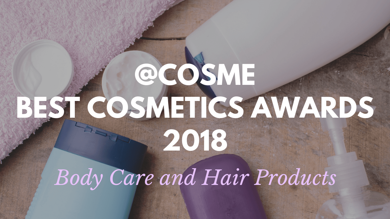 Body Care and Hair Products: Japanese Cosmetics Ranking 2018