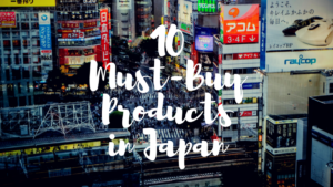 What to Buy in Japan: Helpful and High-Quality Japanese Products