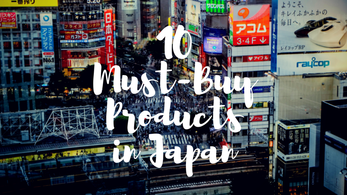What to Buy in Japan: Helpful and High-Quality Japanese Products 2019