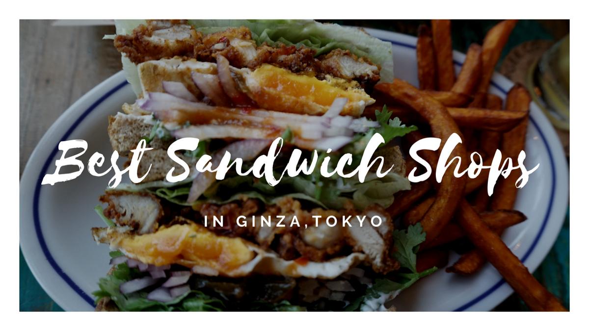 3 Best Sandwich Shops in GinzaTokyo