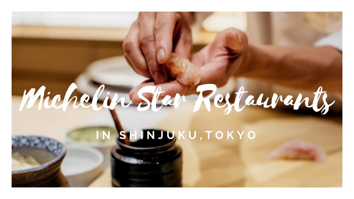 Best Michelin Star Restaurants in Shinjuku 2020
