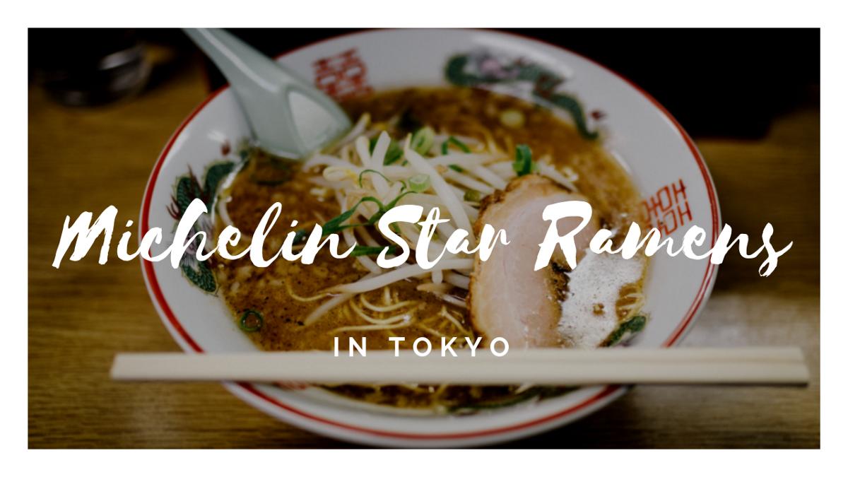 Michelin Star Ramen Restaurants inTokyo