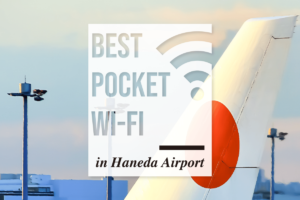 Haneda Pocket WiFi: Best Pocket WiFi Rental in Haneda Airport