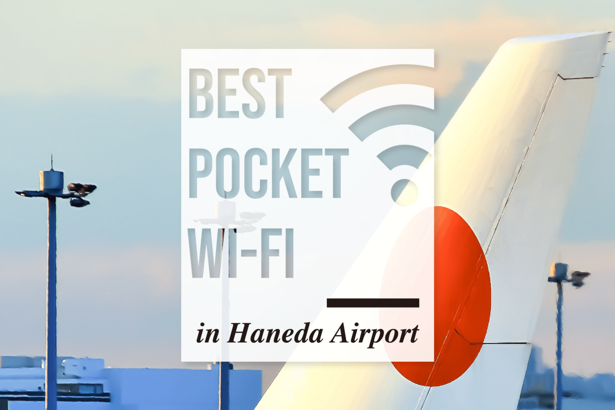 Haneda Pocket WiFi: Best Pocket WiFi Rental in Haneda Airport 2019