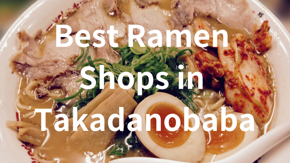 5 Best Ramen in Takadanobaba 2019
