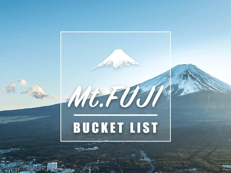 Best Things to Do around Mt Fuji : Mt Fuji Bucket List 2020