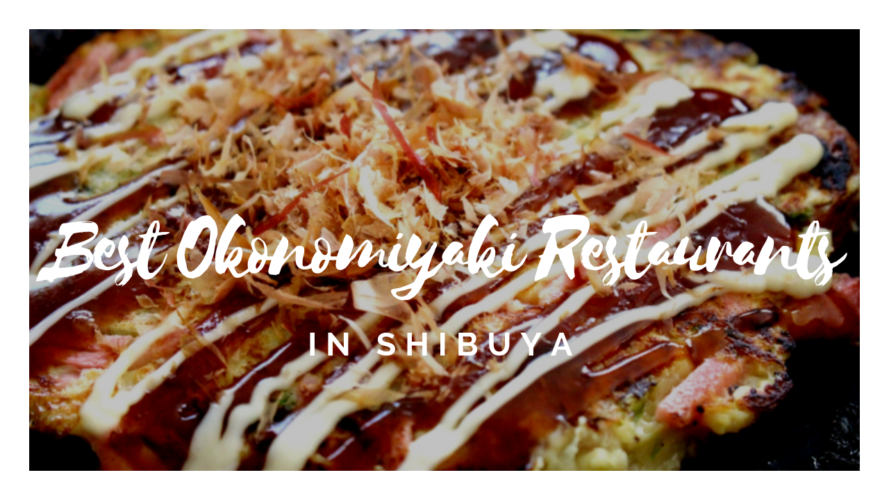 7 Best Okonomiyaki in Shibuya 2020