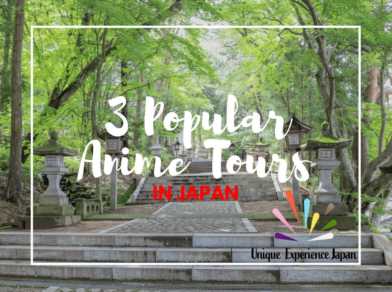 3 Popular Anime Tours in Japan