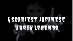 4 Scariest Japanese Urban Legends