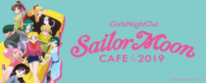 Sailor Moon Cafe 2019 is Opening in Japan: Tokyo, Osaka and more!