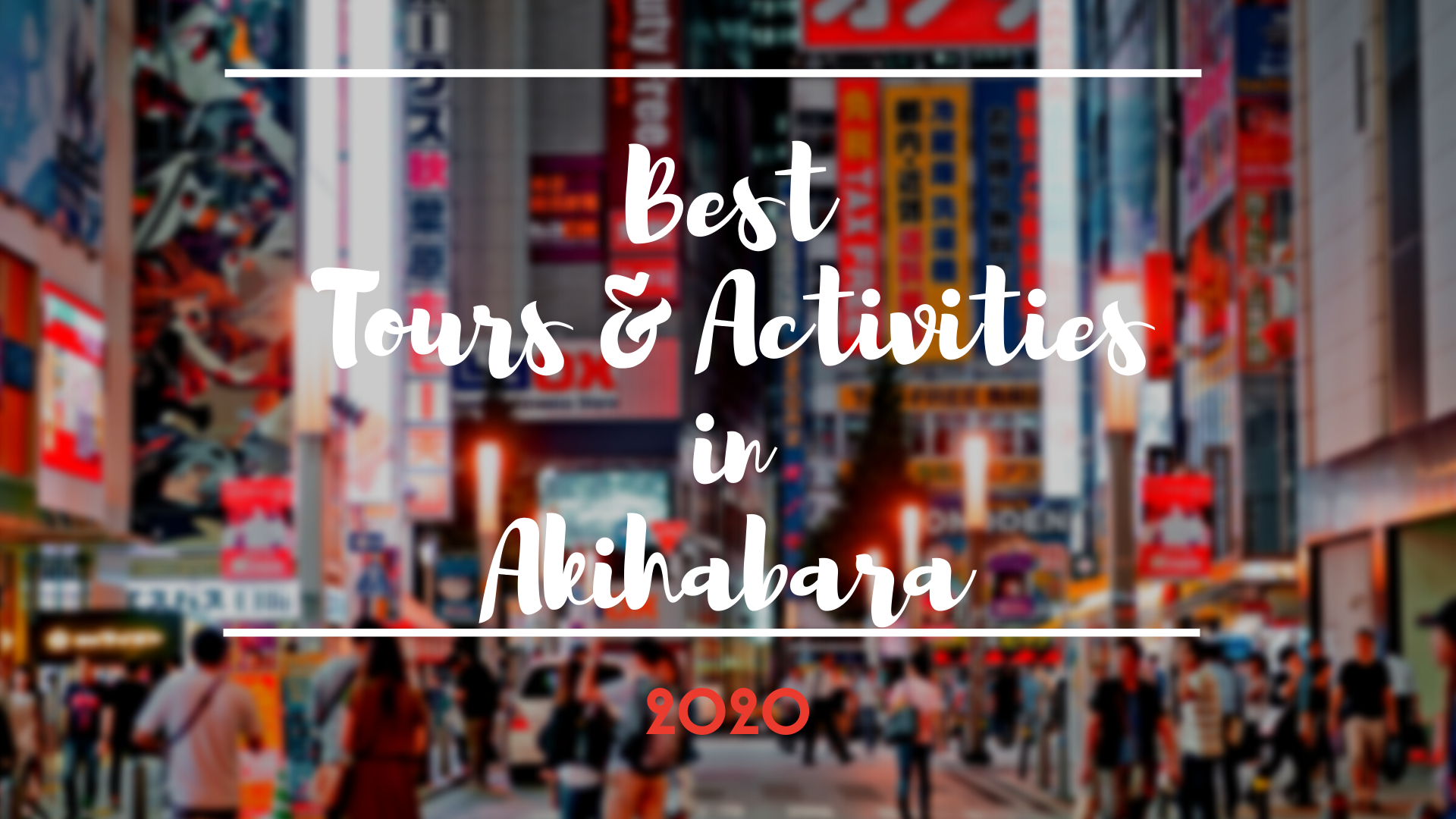 Akihabara : Best Tours and Activities 2020