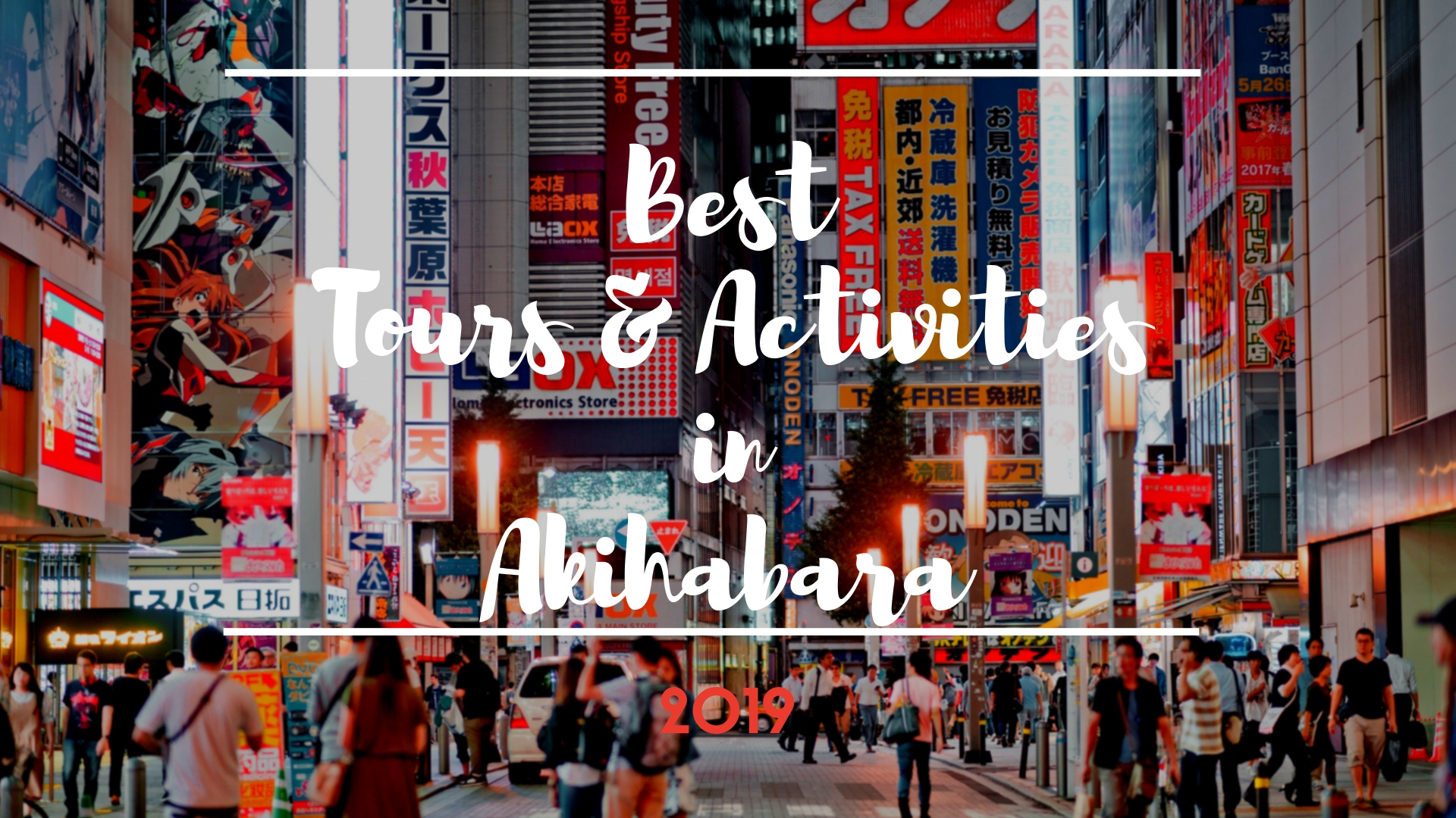 Akihabara Things to Do : Best Tours and Activities 2019