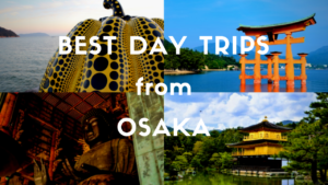 10 Best Day Trips from Osaka