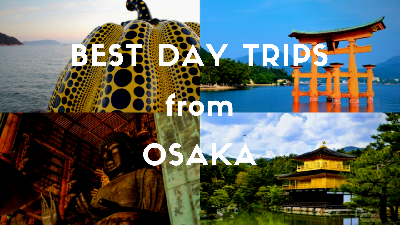 10 Best Day Trips from Osaka 2020