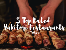 5 Top-Rated Yakitori Restaurants in Tokyo