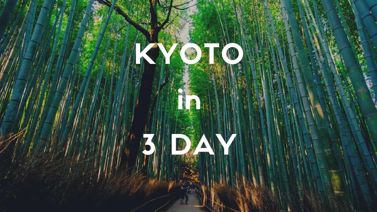 3 Days Itinerary in Kyoto